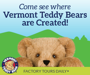 Come see where Vermont Teddy Bears are created! Daily Factory Tours - Click for Times and Ticketing.